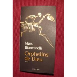Marc Biancarelli : Orphelins de Dieu