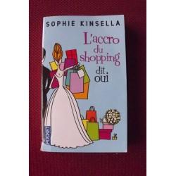 Sophie Kinsella : L'accro du Shopping dit Oui