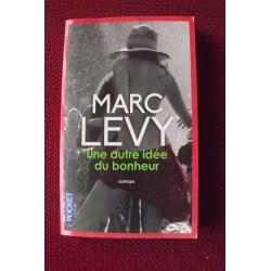 Marc Levy : Une Autre idée du Bonheur